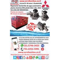 Bomba De Agua Mitsubishi  K3e,k4e,s3l2,s3l,s4l2,s4l,guatema