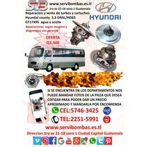 Reparacion De Turbos Hyundai County 3.3 D4al Diesel Guatemal