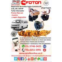 Reparación De Turbos Foton Isf 2.8,3.8 Diesel Guatemala