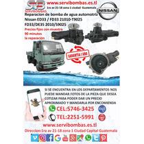 Reparación De Bombas De Agua Nissan Ud Ed33,fd33 Guatemala