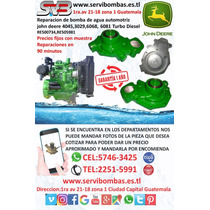 Reparacion De Bomba De Agua Automotriz John Deere 4045,3029