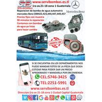 Reparación De Bombas De Agua Automotrices Mercedes Benz 442