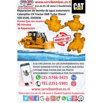 Reparación De Bombas De Agua Caterpillar C9 Tractor D6r Turb
